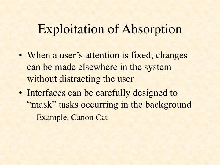 Exploitation of Absorption
