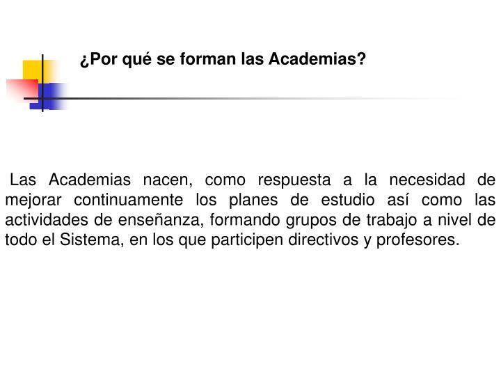 ¿Por qué se forman las Academias?