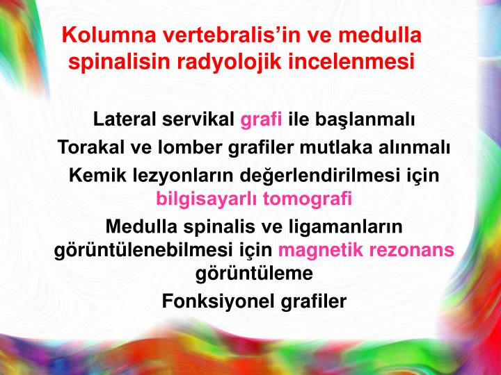 Kolumna vertebralis'in ve medulla spinalisin radyolojik incelenmesi
