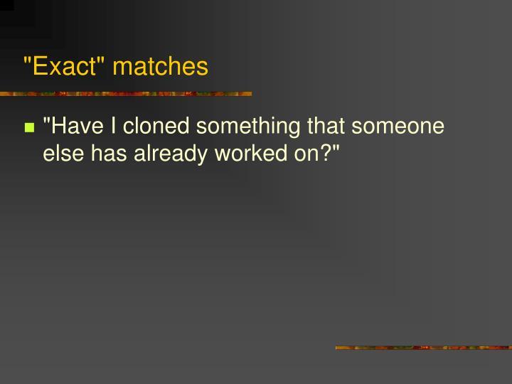 """""""Exact"""" matches"""
