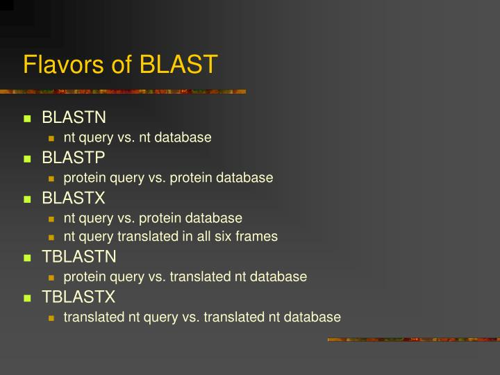 Flavors of BLAST