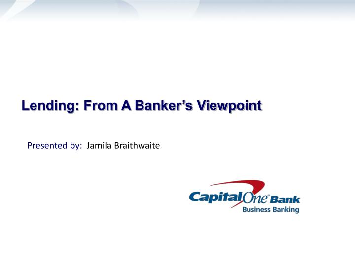 Lending from a banker s viewpoint