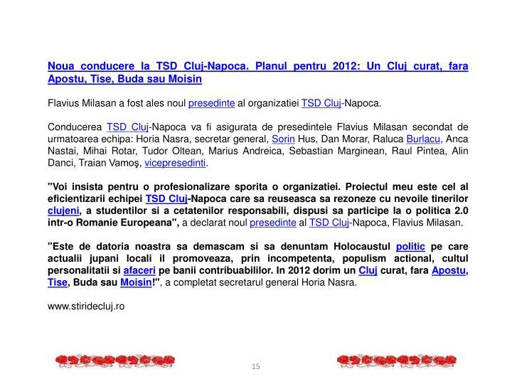 Noua conducere la TSD Cluj-Napoca. Planul pentru 2012: Un Cluj curat, fara Apostu, Tise, Buda sau Moisin