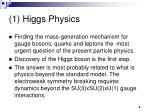 1 higgs physics