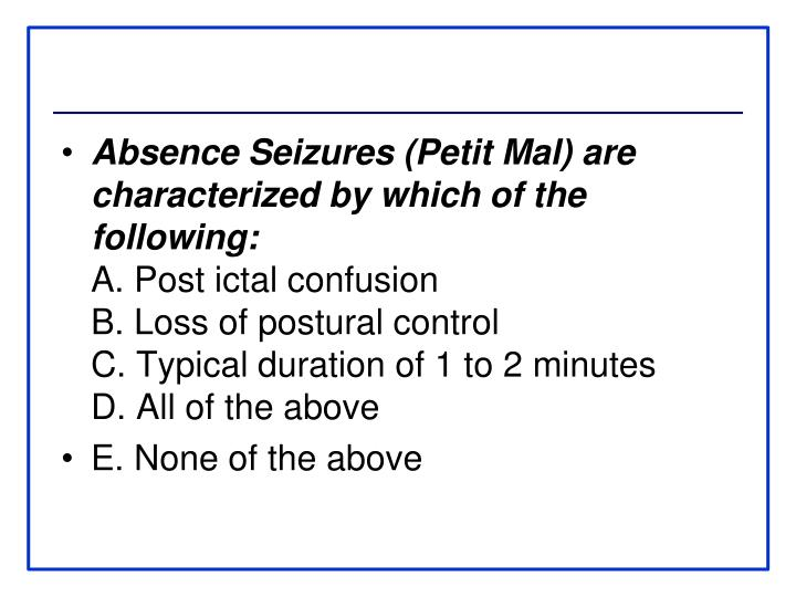 Absence Seizures (Petit Mal) are characterized by which of the following: