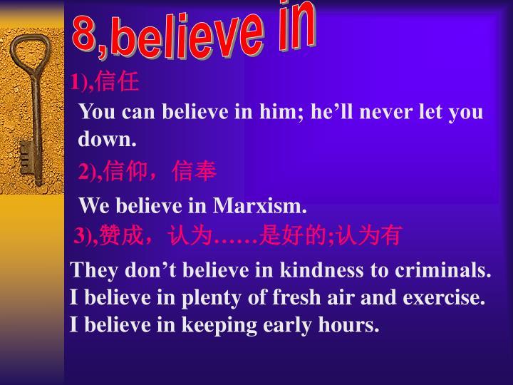 8,believe in