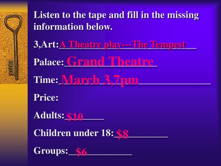 Listen to the tape and fill in the missing information below.
