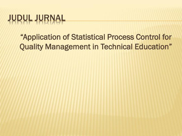 """Application of Statistical Process Control for Quality Management in Technical Education"""