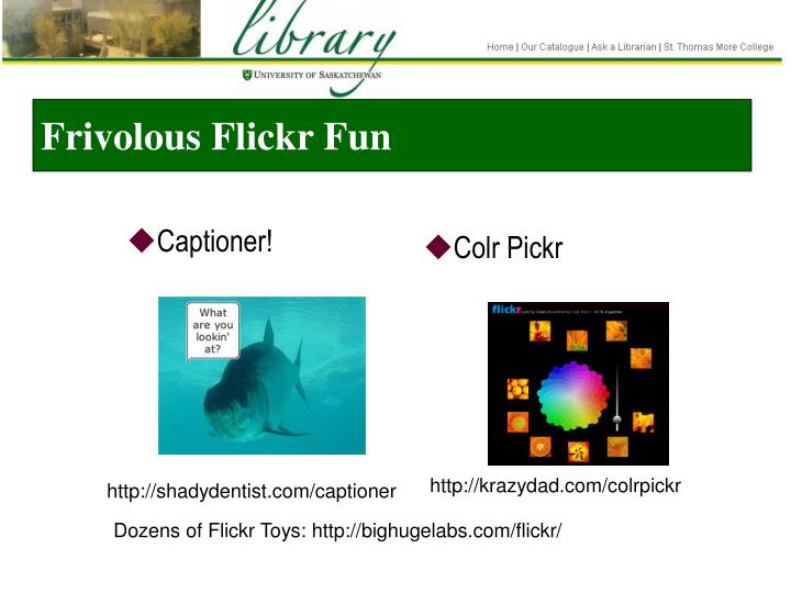 Frivolous Flickr Fun