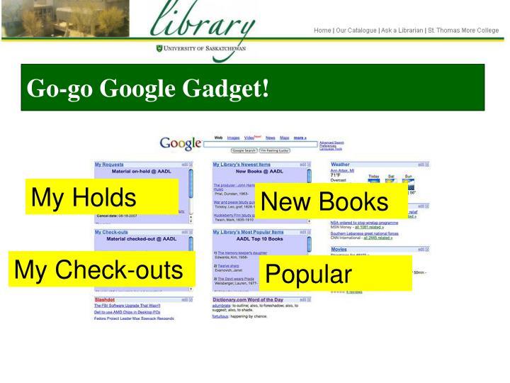 Go-go Google Gadget!