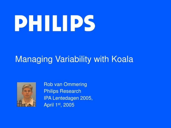 Managing variability with koala