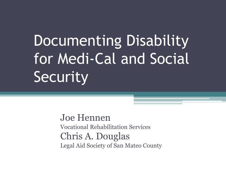 Documenting disability for medi cal and social security