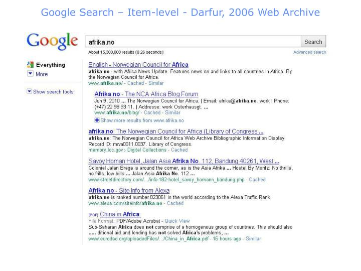 Google Search – Item-level - Darfur, 2006 Web Archive