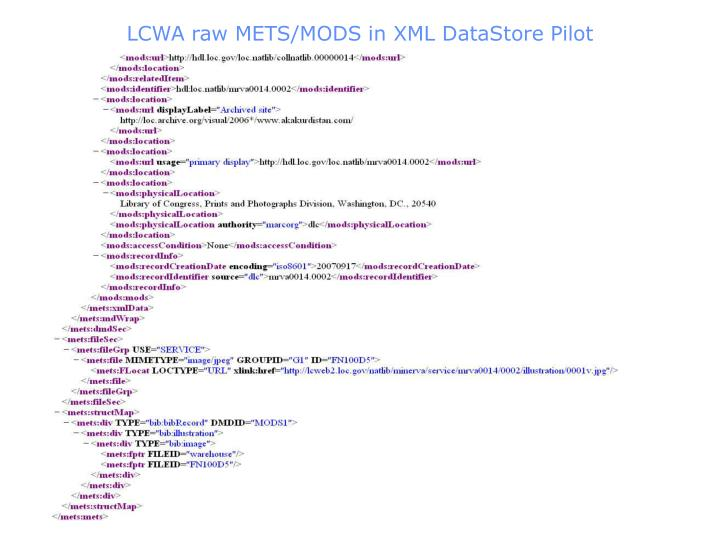LCWA raw METS/MODS in XML DataStore Pilot