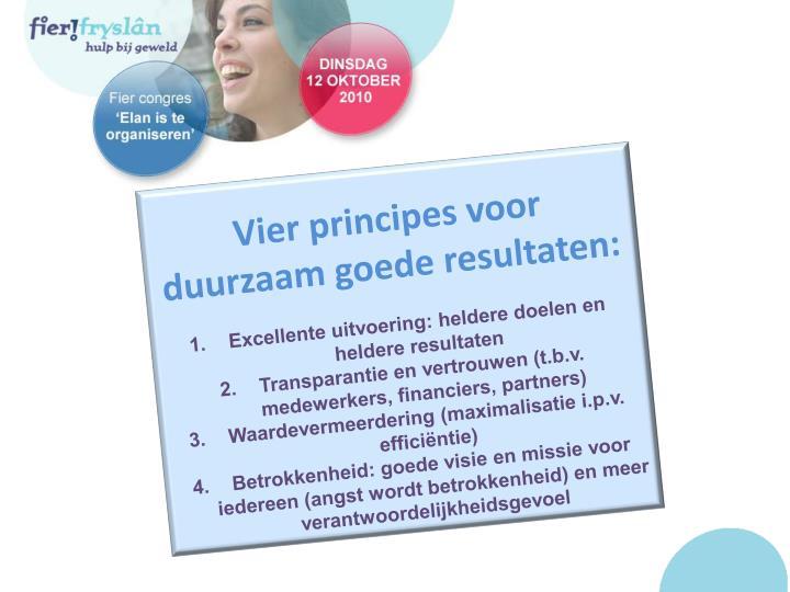 Vier principes voor duurzaam goede resultaten: