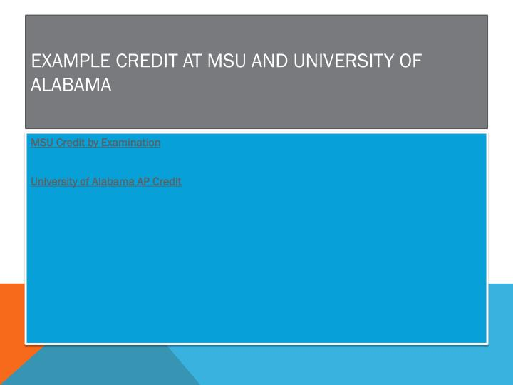 Example credit at MSU and University of Alabama