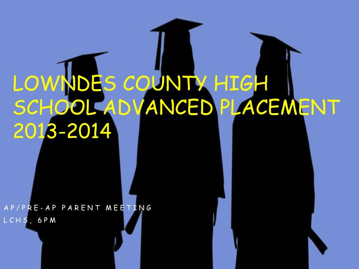 Lowndes county high school advanced placement 2013 2014