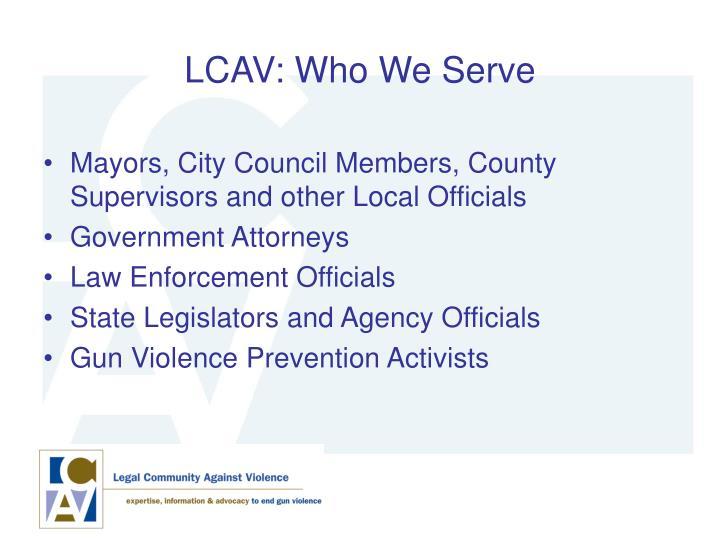 LCAV: Who We Serve