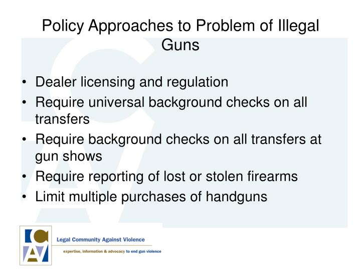 Policy Approaches to Problem of Illegal Guns