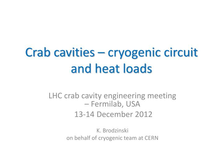 Crab cavities cryogenic circuit and heat loads