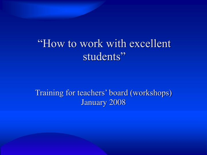 """How to work with excellent students"""
