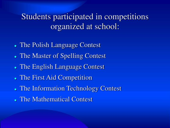 Students participated in competitions organized at school: