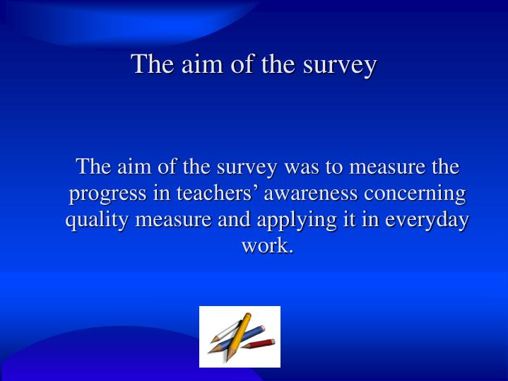 The aim of the survey
