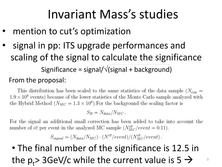 Invariant mass s studies
