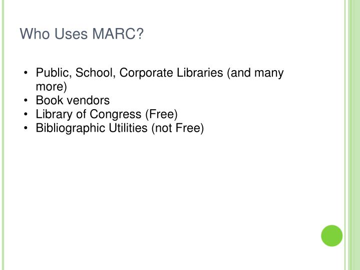 Public, School, Corporate Libraries (and many more)
