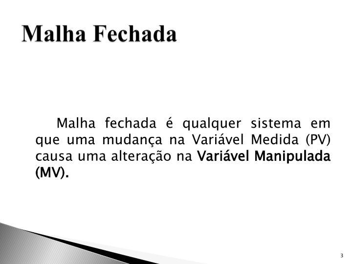 Malha Fechada