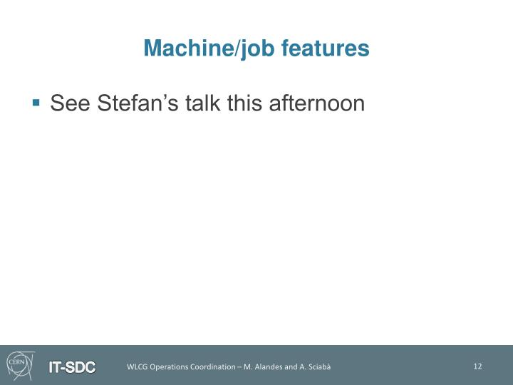 Machine/job features