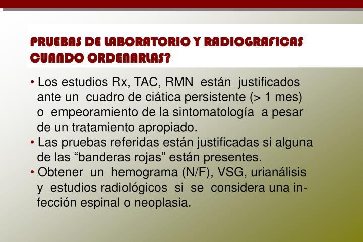 PRUEBAS DE LABORATORIO Y RADIOGRAFICAS