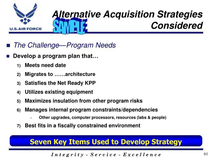 Alternative Acquisition Strategies Considered