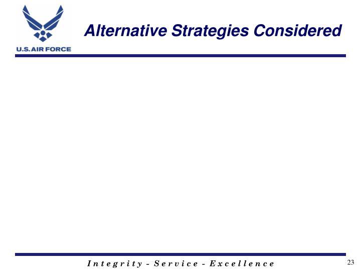 Alternative Strategies Considered
