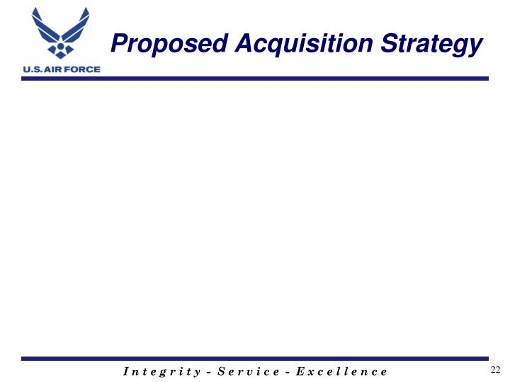 Proposed Acquisition Strategy