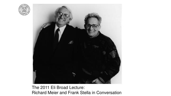 The 2011 Eli Broad Lecture: