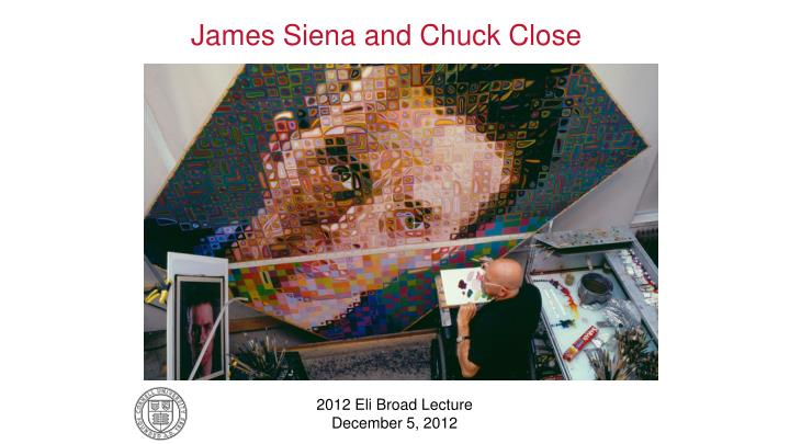 James Siena and Chuck Close