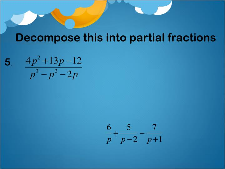 Decompose this into partial fractions