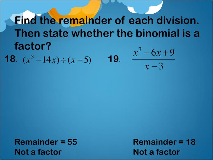 Find the remainder of each division.