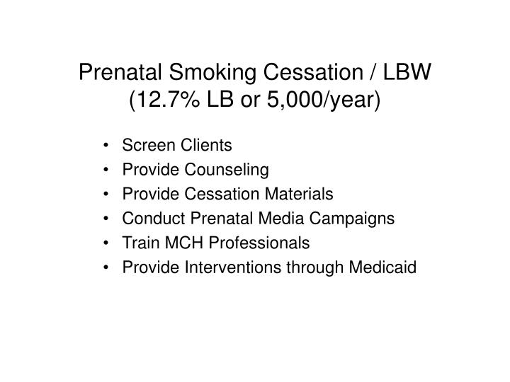 Prenatal Smoking Cessation / LBW