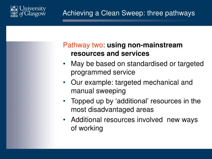Achieving a Clean Sweep: three pathways