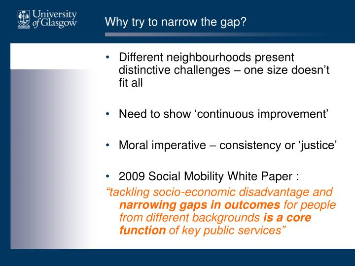 Why try to narrow the gap?