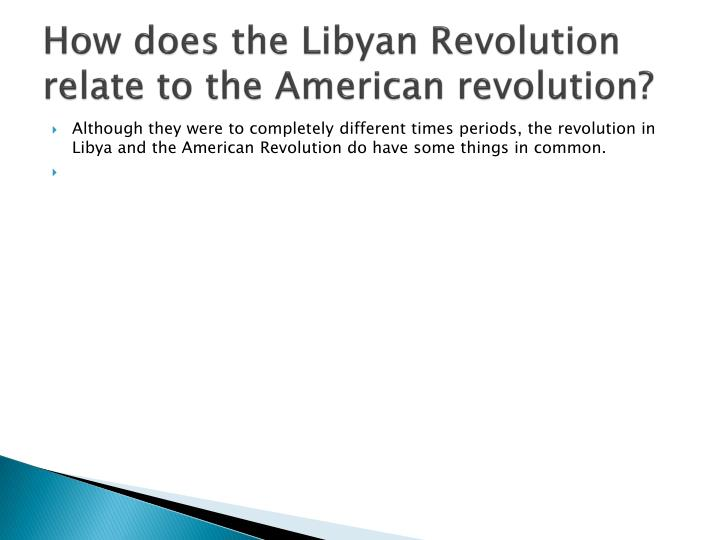 How does the Libyan Revolution relate to the American revolution?