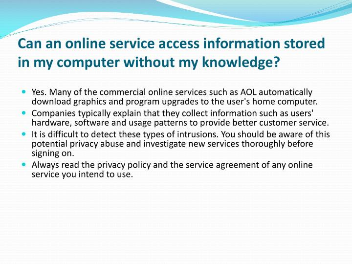 Can an online service access information stored in my computer without my knowledge?