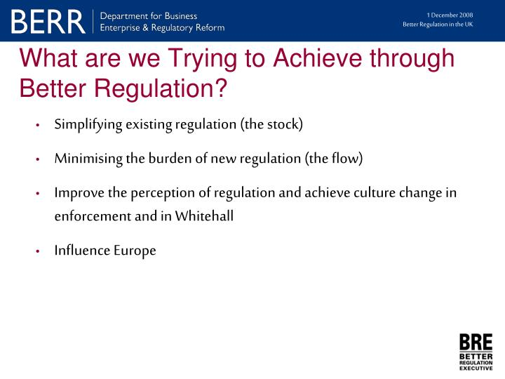 What are we Trying to Achieve through Better Regulation?