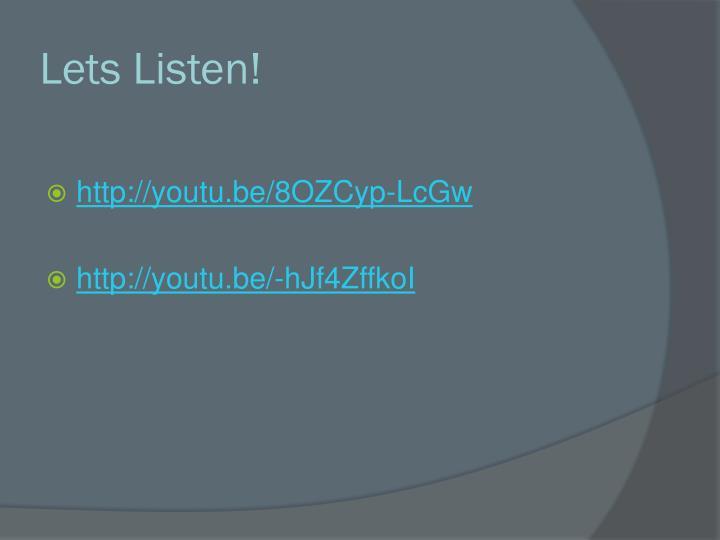 Lets Listen!