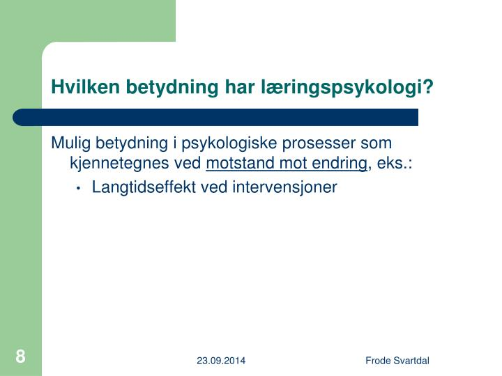 Hvilken betydning har læringspsykologi?