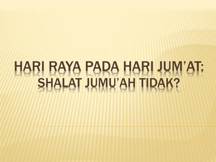 HARI RAYA PADA HARI JUM'AT: