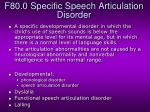 f80 0 specific speech articulation disorder
