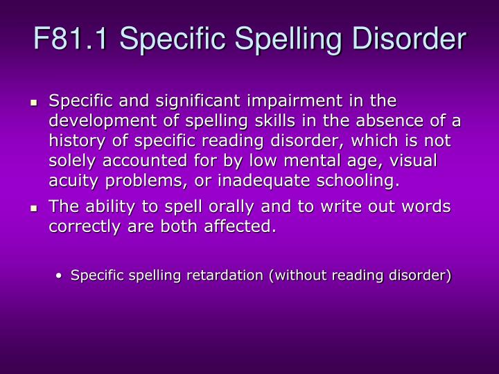 F81.1 Specific Spelling Disorder